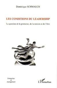Dominique Schmauch - Les conditions du leadership - La question de la promesse, de la  tension et de l'être.