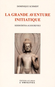 La grande aventure initiatique - Siddhârtha aujourdhui.pdf