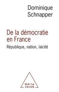Dominique Schnapper - De la démocratie en France - République, nation, laïcité.