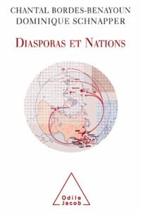 Dominique Schnapper et Chantal Bordes-Benayoun - Diasporas et Nations.