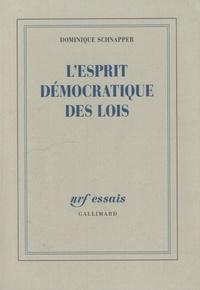 Dominique Schnapper - L'esprit démocratique des lois.