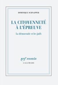 Dominique Schnapper - La citoyenneté à l'épreuve - La démocratie et les juifs.
