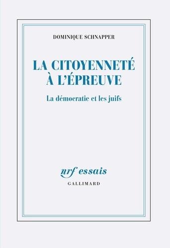 La citoyenneté à l'épreuve - Dominique Schnapper - Format PDF - 9782072791499 - 15,99 €