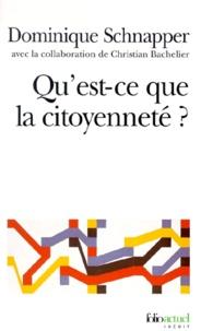 Dominique Schnapper - Qu'est-ce que la citoyenneté ?.