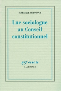 Dominique Schnapper - Une sociologue au Conseil constitutionnel.