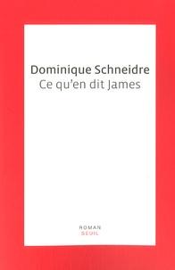 Dominique Schneidre - Ce qu'en dit James.
