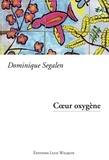 Dominique Segalen - Cœur oxygène - Un roman touchant.