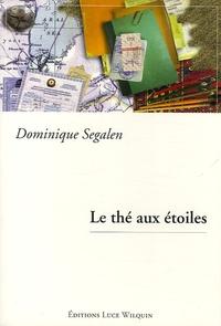 Dominique Segalen - Le thé aux étoiles.