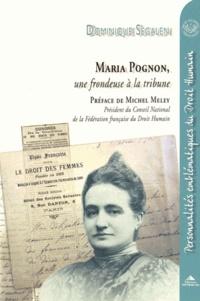 Dominique Segalen - Maria Pognon - Une frondeuse à la tribune.
