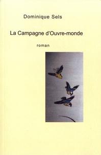 Dominique Sels - La campagne d'ouvre-monde.