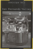 Dominique Sels - San Fernando Valley - Impressions.