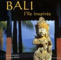 Dominique Senay - Bali - L'île inspirée.