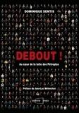Dominique Sentis - Debout ! - Au coeur de la lutte des Pétroplus.