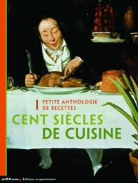 Cent siècles de cuisine - Petite anthologie de recettes.pdf