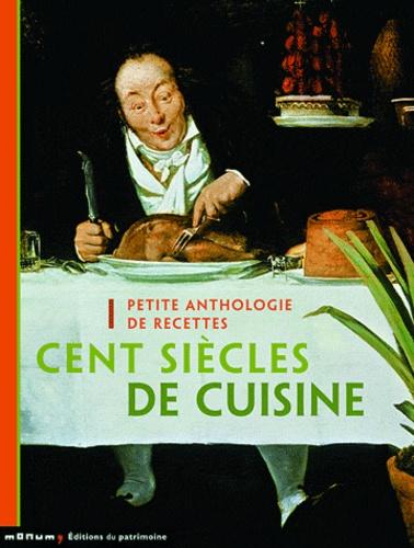 Dominique Seridji - Cent siècles de cuisine - Petite anthologie de recettes.