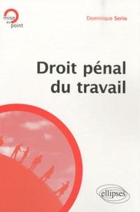 Dominique Serio - Droit pénal du travail.