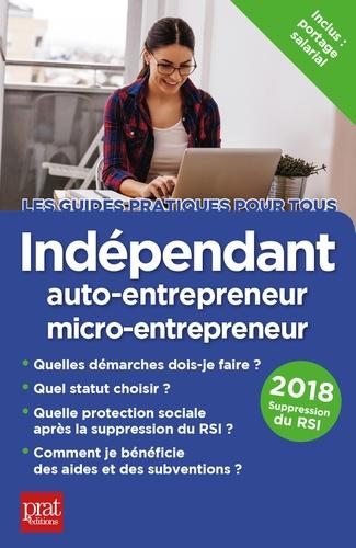 Indépendant, auto-entrepreneur, micro-entrepreneur  Edition 2018