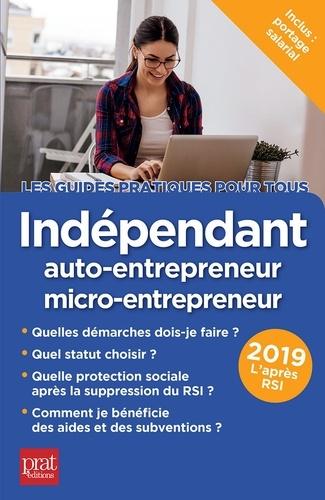 Indépendant, auto-entrepreneur, micro-entrepreneur 11e édition