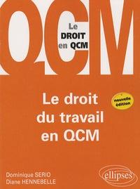 Dominique Serio - Le droit du travail en QCM.