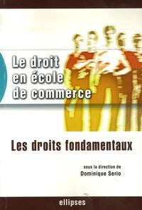Dominique Serio - Le droit en école de commerce - Les droits fondamentaux.