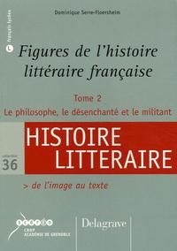 Dominique Serre-Floersheim - Figures de l'histoire littéraire française - Tome 2, De l'image au texte.