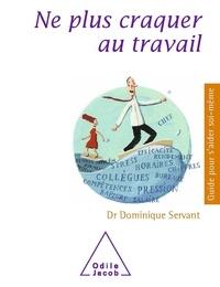 Dominique Servant - Ne plus craquer au travail.