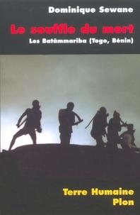 Téléchargez des livres google gratuits Le souffle du mort  - La tragédie de la mort chez les Batãmmariba du Togo, Bénin RTF DJVU CHM 9782259216791