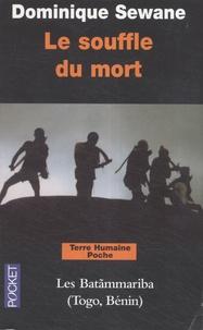 Dominique Sewane - Le souffle du mort - La tragédie de la mort chez les Batãmmariba du Togo, Bénin.