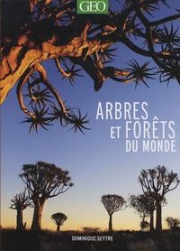 Dominique Seytre - Arbres et forêts du monde.