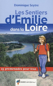 Dominique Seytre - Les sentiers d'Emilie dans la Loire.