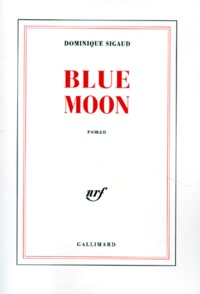 Dominique Sigaud - Blue moon.