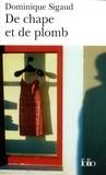 Dominique Sigaud - De chape et de plomb.
