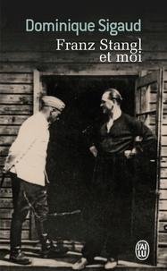 Dominique Sigaud - Franz Stangl et moi.