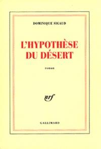 Dominique Sigaud - L'hypothèse du désert.