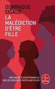 Dominique Sigaud - La Malédiction d'être fille.