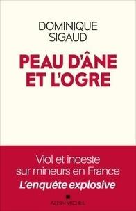 Dominique Sigaud - Peau d'âne et l'ogre - Viols et inceste sur mineurs en France.