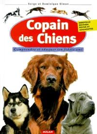 Dominique Simon et Serge Simon - Copain des chiens - Comprendre et éduquer ton fidèle ami.