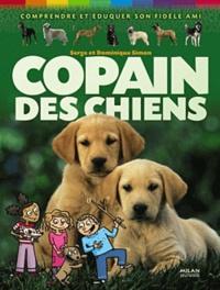 Dominique Simon et Serge Simon - Copain des chiens - Comprendre et éduquer son fidèle ami.