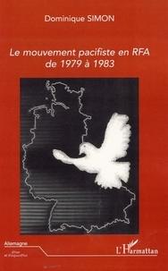 Dominique Simon - Le mouvement pacifiste en RFA de 1979 à 1983.