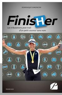 Dominique Simoncini - Finisher - Les tribulations post-trail d'un petit coureur sans nom.