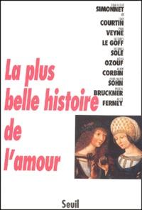 Dominique Simonnet et Jean Courtin - La plus belle histoire de l'amour.