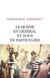 Dominique Simonnet - Le monde en général et nous en particulier.