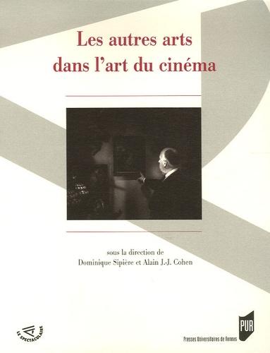 Dominique Sipière et Alain J.-J. Cohen - Les autres arts dans l'art du cinéma.