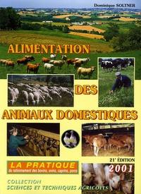 Dominique Soltner - Alimentation des animaux domestiques - Tome 2, La pratique du rationnement des bovins, ovins, caprins, porcins, édition 2001.