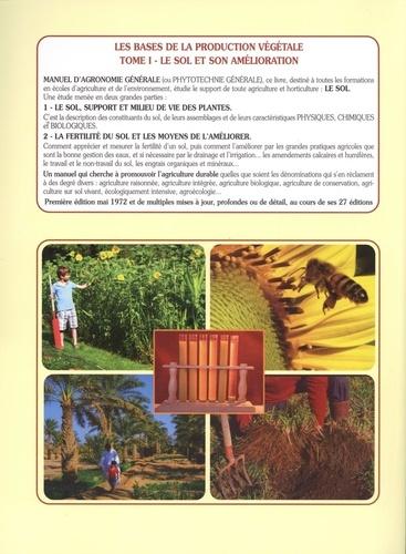 Les bases de la production végétale. Tome 1, Le sol et son amélioration  Edition 2017