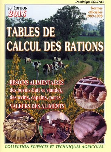 Dominique Soltner - Tables de calcul des rations pour bovins, ovins, caprins, porcins - Avec 1 guide de calcul des rations bovines, ovines, caprines.