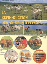 Dominique Soltner - Zootechnie générale - Tome 1, La reproduction des animaux d'élevage.