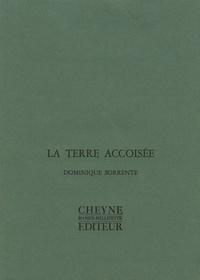Dominique Sorrente - La terre accoisée.