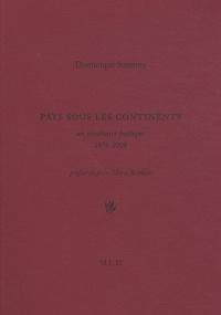 Dominique Sorrente - Pays sous les continents - Un itinéraire poétique, 1978-2008.