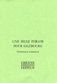 Dominique Sorrente - Une seule phrase pour Salzbourg.